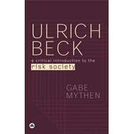 Ulrich Beck: A Critical Introduction to the Risk Society (BOK)