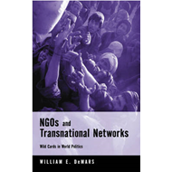 NGOs and Transnational Networks: Wild Cards in World Politics (BOK)