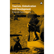 Tourism, Globalization and Development: Responsible Tourism Planning (BOK)
