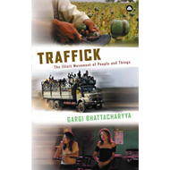 Traffick: The Illicit Movement of People and Things (BOK)