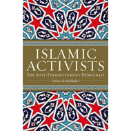 Islamic Activists: The Anti-enlightenment Democrats (BOK)