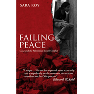 Failing Peace: Gaza and the Palestinian-Israeli Conflict (BOK)