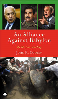 An Alliance Against Babylon: The US, Israel and Iraq (BOK)