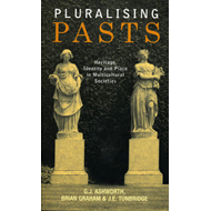 Pluralising Pasts: Heritage, Identity and Place in Multicultural Societies (BOK)