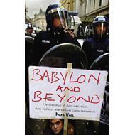 Babylon and Beyond: The Economics of Anti-capitalist, Anti-globalist and Radical Green Movements (BOK)