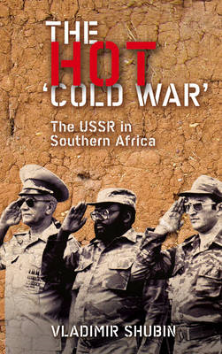 The Hot 'Cold War': The USSR in Southern Africa (BOK)