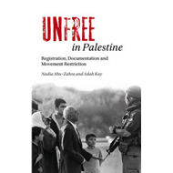Unfree in Palestine: Registration, Documentation and Movement Restriction (BOK)