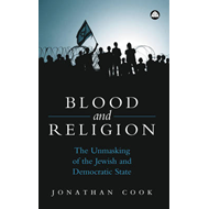 Blood and Religion: The Unmasking of the Jewish and Democratic State (BOK)