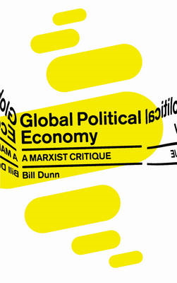 Global Political Economy: A Marxist Critique (BOK)