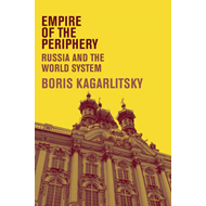 Empire of the Periphery: Russia and the World System (BOK)