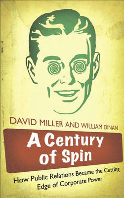 A Century of Spin: How Public Relations Became the Cutting Edge of Corporate Power (BOK)