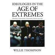 Ideologies in the Age of Extremes: Liberalism, Conservatism, Communism, Fascism 1914-1991 (BOK)
