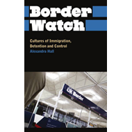 Border Watch: Cultures of Immigration, Detention and Control (BOK)
