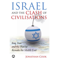 Israel and the Clash of Civilisations: Iraq, Iran and the Plan to Remake the Middle East (BOK)