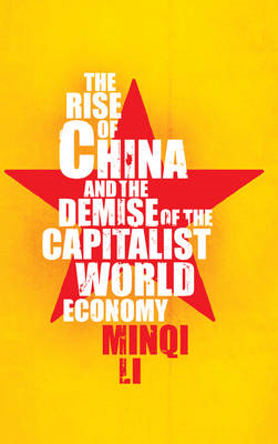 The Rise of China and the Demise of the Capitalist World-economy (BOK)
