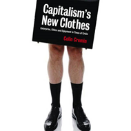 Capitalism's New Clothes: Enterprise, Ethics and Enjoyment in Times of Crisis (BOK)