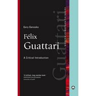 Felix Guattari: A Critical Introduction (BOK)