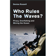 Who Rules the Waves?: Piracy, Overfishing and Mining the Oceans (BOK)