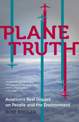 Plane Truth: Aviation's Real Impact on People and the Environment (BOK)