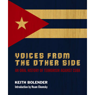 Voices from the Other Side: An Oral History of Terrorism Against Cuba (BOK)