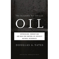 The Scramble for African Oil: Oppression, Corruption and War for Control of Africa's Natural Resourc (BOK)
