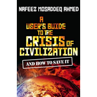 A User's Guide to the Crisis of Civilization: And How to Save it (BOK)