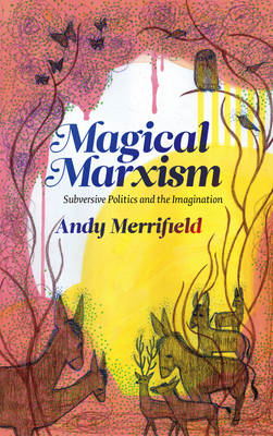 Magical Marxism: Subversive Politics and the Imagination (BOK)