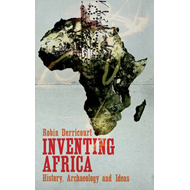 Inventing Africa: History, Archaeology and Ideas (BOK)