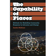 The Capability of Places: Methods for Modelling Community Response to Intrusion and Change (BOK)