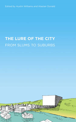 The Lure of the City: From Slums to Suburbs (BOK)