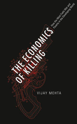 The Economics of Killing: How the West Fuels War and Poverty in the Developing World (BOK)