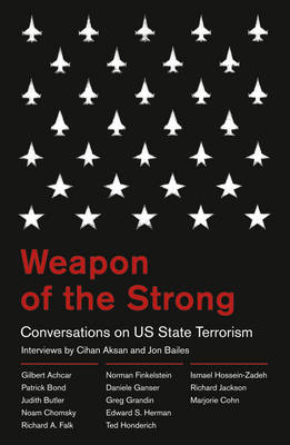 Weapon of the Strong: Conversations on US State Terrorism (BOK)