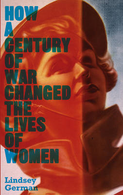 How a Century of War Changed the Lives of Women: Work, Family and Liberation (BOK)