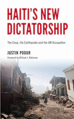 Haiti's New Dictatorship: The Coup, the Earthquake and the UN Occupation (BOK)