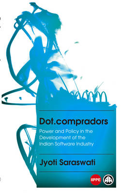 Dot.Compradors: Power and Policy in the Development of the Indian Software Industry (BOK)