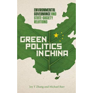 Green Politics in China: Environmental Governance and State-society Relations (BOK)