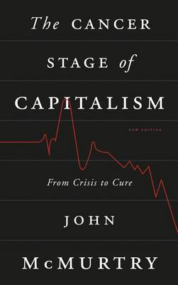 The Cancer Stage of Capitalism: From Crisis to Cure (BOK)