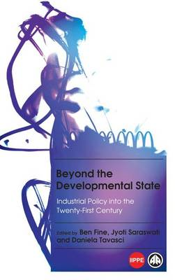 Beyond the Developmental State: Industrial Policy into the Twenty-first Century (BOK)