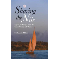 Sharing the Nile: Egypt, Ethiopia and the Geo-politics of Water (BOK)