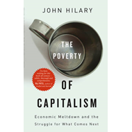 The Poverty of Capitalism: Economic Meltdown and the Struggle for What Comes Next (BOK)