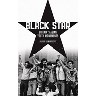 Black Star: Britain's Asian Youth Movements (BOK)