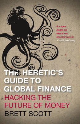 Heretic's Guide to Global Finance (BOK)