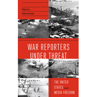 War Reporters Under Threat (BOK)