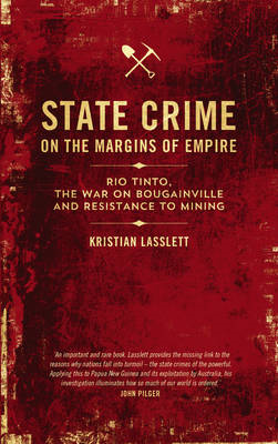 State Crime on the Margins of Empire: Rio Tinto, the War on Bougainville and Resistance to Mining (BOK)