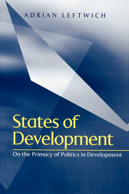 States of Development: On the Primacy of Politics in Development (BOK)