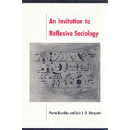 Invitation to Reflexive Sociology (BOK)