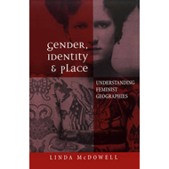 Gender, Identity and Place: Understanding Feminist Geographies (BOK)