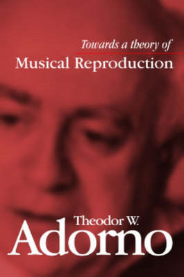 Towards a Theory of Musical Reproduction: Notes, a Draft and Two Schemata (BOK)