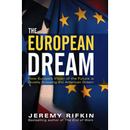 The European Dream: How Europe's Vision of the Future is Quietly Eclipsing the American Dream (BOK)