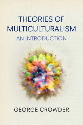Theories of Multiculturalism: An Introduction (BOK)
